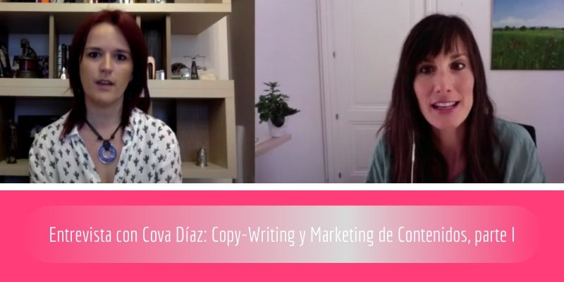 Entrevista con Cova Díaz_ Copy-Writing y Marketing de Contenidos, parte I