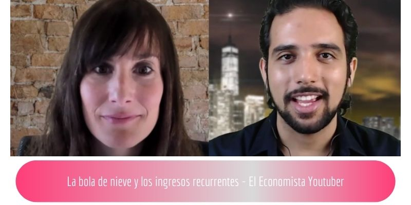 bola-nieve-ingresos-recurrentes-econocmista-youtuber