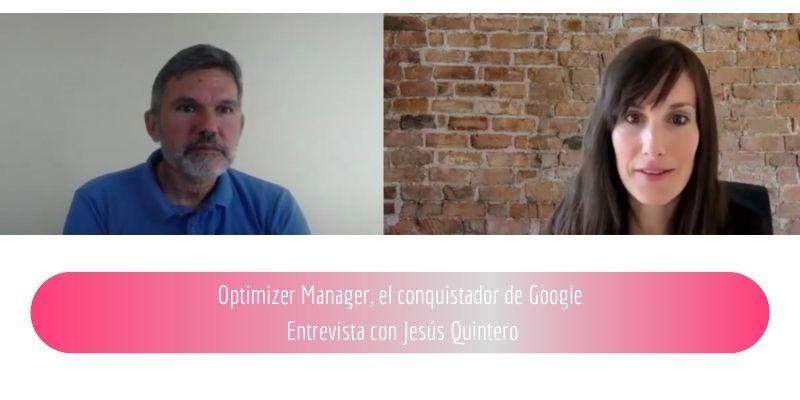 optimizer-manager-conquistador-google-entrevista-jesus-quintero
